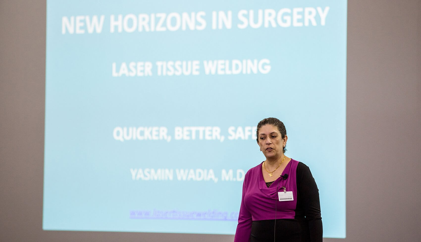 Yasmin Wadia, M.D., chief executive officer of Laser Tissue Welding.